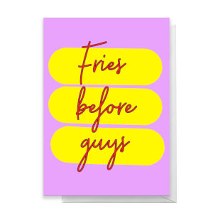 Fries Before Guys Greetings Card