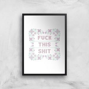 Fuck This Shit Giclée Art Print