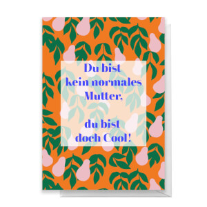 Du Bist Kein Normales Mutter, Du Bist Doch Cool! Greetings Card