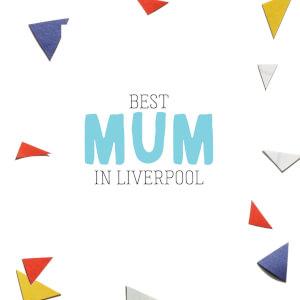 BEST MUM IN LIVERPOOL Greetings Card