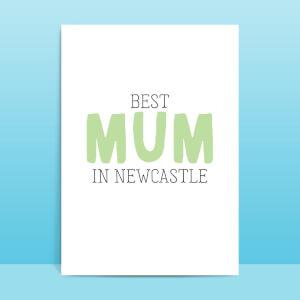 BEST MUM IN NEWCASTLE Greetings Card