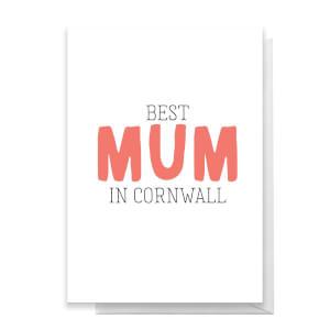 BEST MUM IN CORNWALL Greetings Card