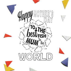 Happy Mother's Day To The Best Fish Mum In The World Greetings Card