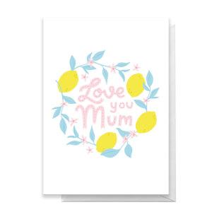 Love You Mum Greetings Card