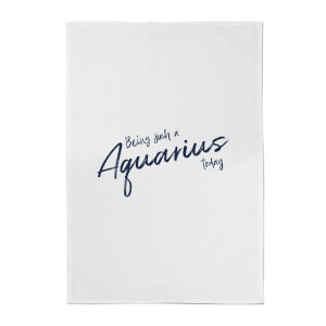 Being Such A Aquarius Today Cotton Tea Towel