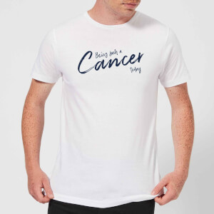 Being Such A Cancer Today Men's T-Shirt - White