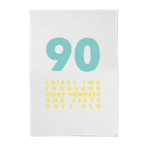 90 Thirty Two Thousand Eight Hundred And Fifty Days Old Cotton Tea Towel