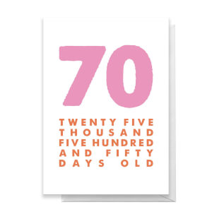 70 Twenty Five Thousand Five Hundred And Fifty Days Old Greetings Card