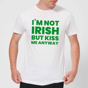 I'm Not Irish But Kiss Me Anyway Men's T-Shirt - White
