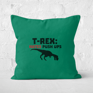 T-Rex Hates Pushups Square Cushion