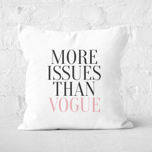 More Issues Than Vogue Square Cushion