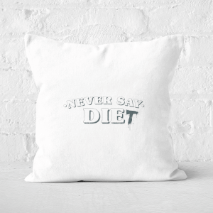 Never Say Die-t Square Cushion