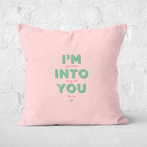 I'm Into You Square Cushion