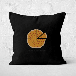 You Got A Pizza My Heart Square Cushion