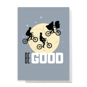 E.T. Be Good Greetings Card