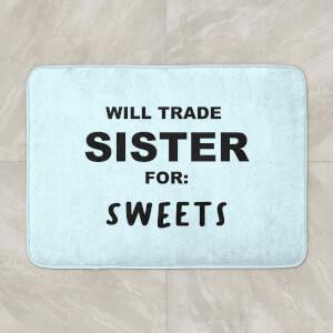 Will Trade Sister For Sweets Bath Mat