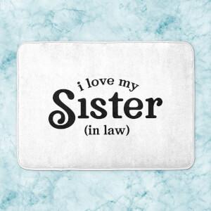 I Love My Sister-In-Law Bath Mat