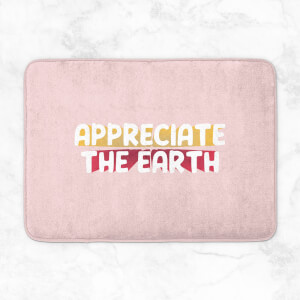 Appreciate The Earth Bath Mat