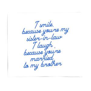 I Smile Because...Sister-In-Law Fleece Blanket
