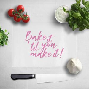 Bake It Till You Make It! Chopping Board