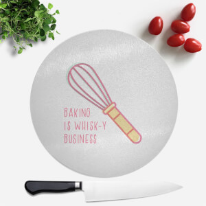 Baking Is Whisk-y Business Round Chopping Board