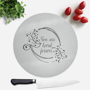 You Are Loved Forever Round Chopping Board