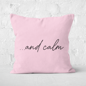 ...and Calm Square Cushion