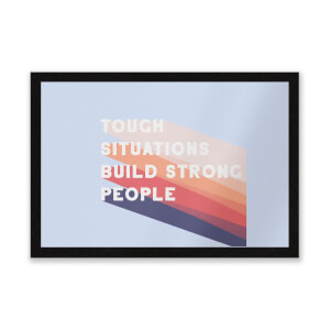 Tough Situations Build Strong People Entrance Mat