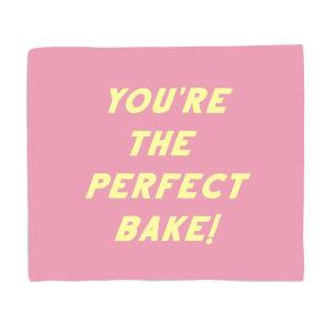 Your The Perfect Bake! Fleece Blanket