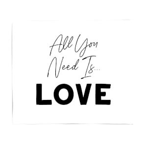 All You Need Is Love Fleece Blanket