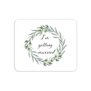 I'm Getting Married Mouse Mat