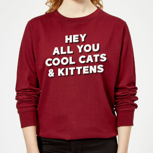 Hey All You Cool Cats And Kittens Women's Sweatshirt - Burgundy