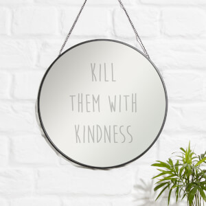Kill Them With Kindness Engraved Mirror