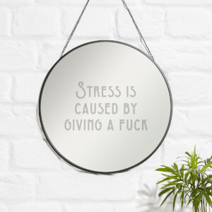 Stress Is Caused By Giving A Fuck Engraved Mirror