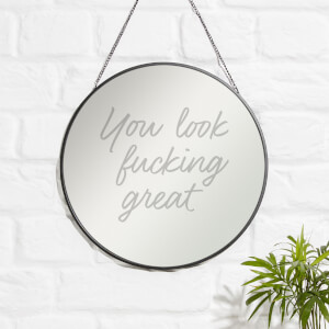 You Look Fucking Great Engraved Mirror