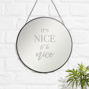 It's Nice To Be Nice Engraved Mirror