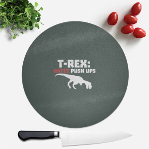T-Rex Hates Pushups (white) Round Chopping Board