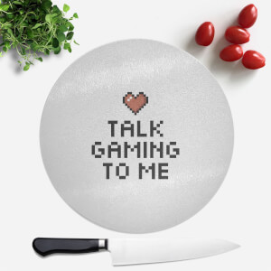 Talk Gaming To Me Round Chopping Board