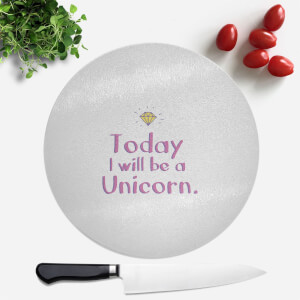 Today I Will Be A Unicorn Round Chopping Board