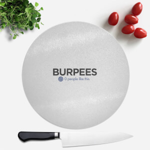No One Likes Burpees Round Chopping Board