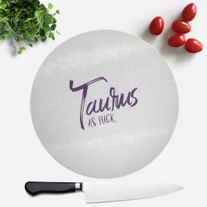 Pressed Flowers Taurus As Fuck Round Chopping Board