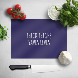 Thick Thighs Saves Lives Chopping Board