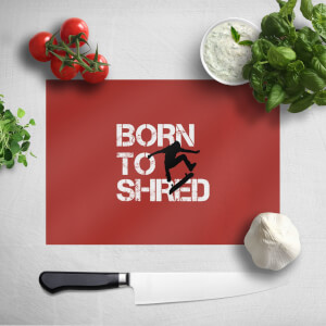 Born To Shred Chopping Board