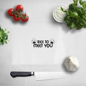 Rice To Meet You Chopping Board