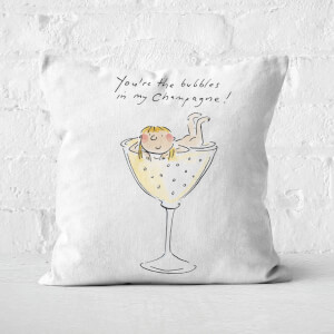 You're The Bubbles In My Champagne Square Cushion