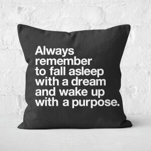 The Motivated Type Always Remember To Fall Asleep With A Dream Square Cushion