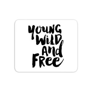 The Motivated Type Young, Wild And Free. Mouse Mat