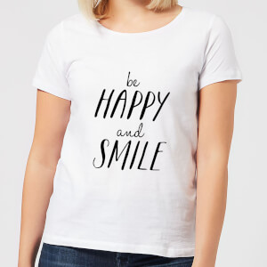 The Motivated Type Be Happy And Smile Women's T-Shirt - White