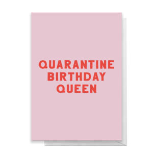 Quarantine Birthday Queen Greetings Card