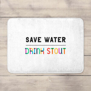 Save Water, Drink Stout Bath Mat